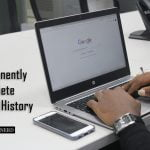How To Check And Permanently Delete Google History